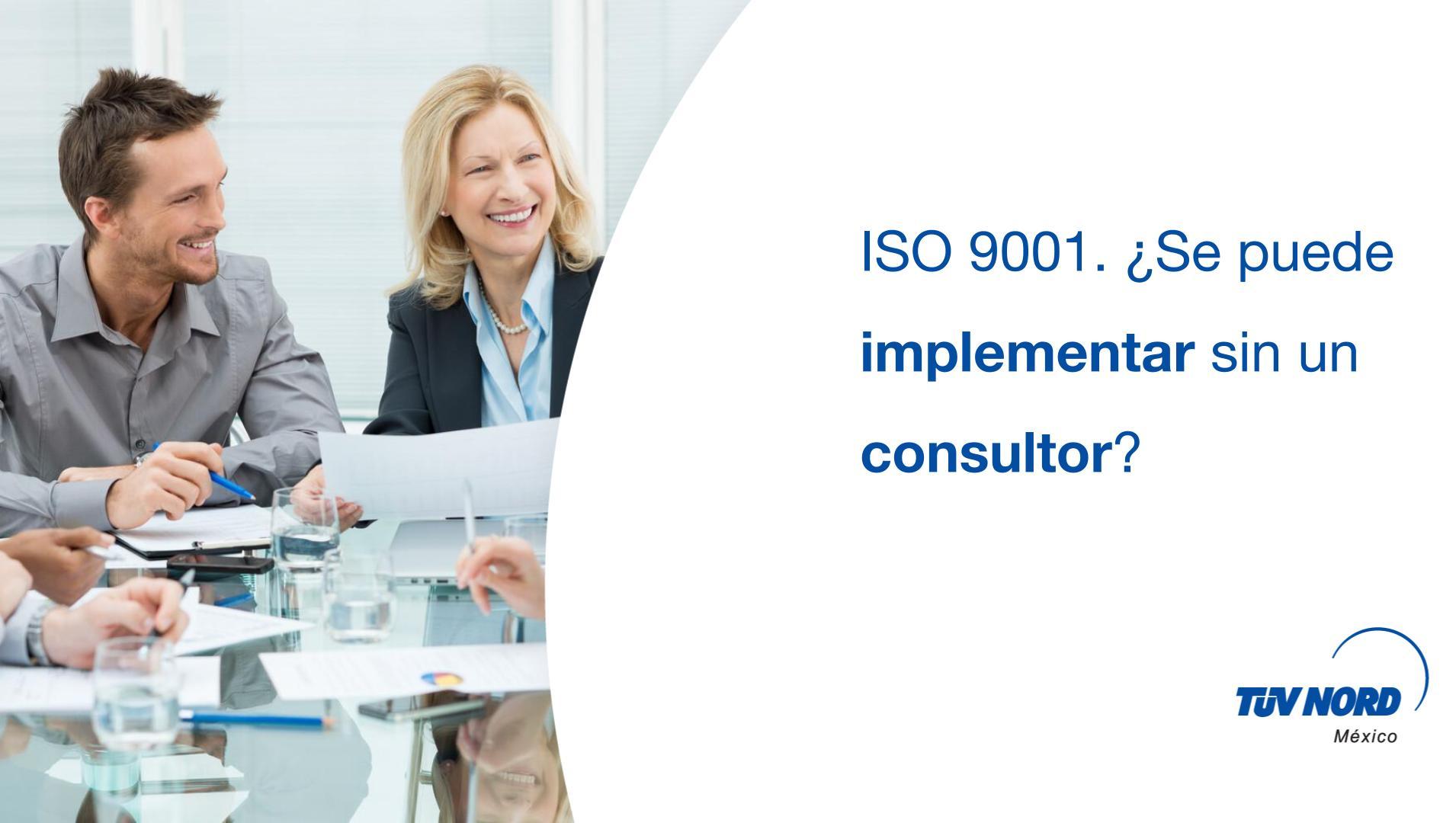 ISO 9001. ¿Se puede implementar sin un consultor?