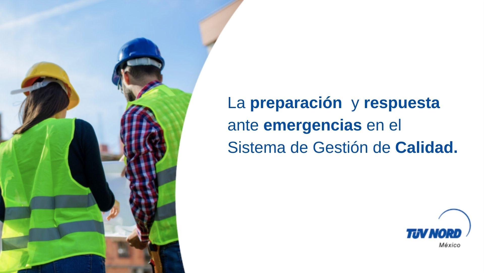 La preparación y respuesta ante emergencias en el Sistema de Gestión de la Calidad.