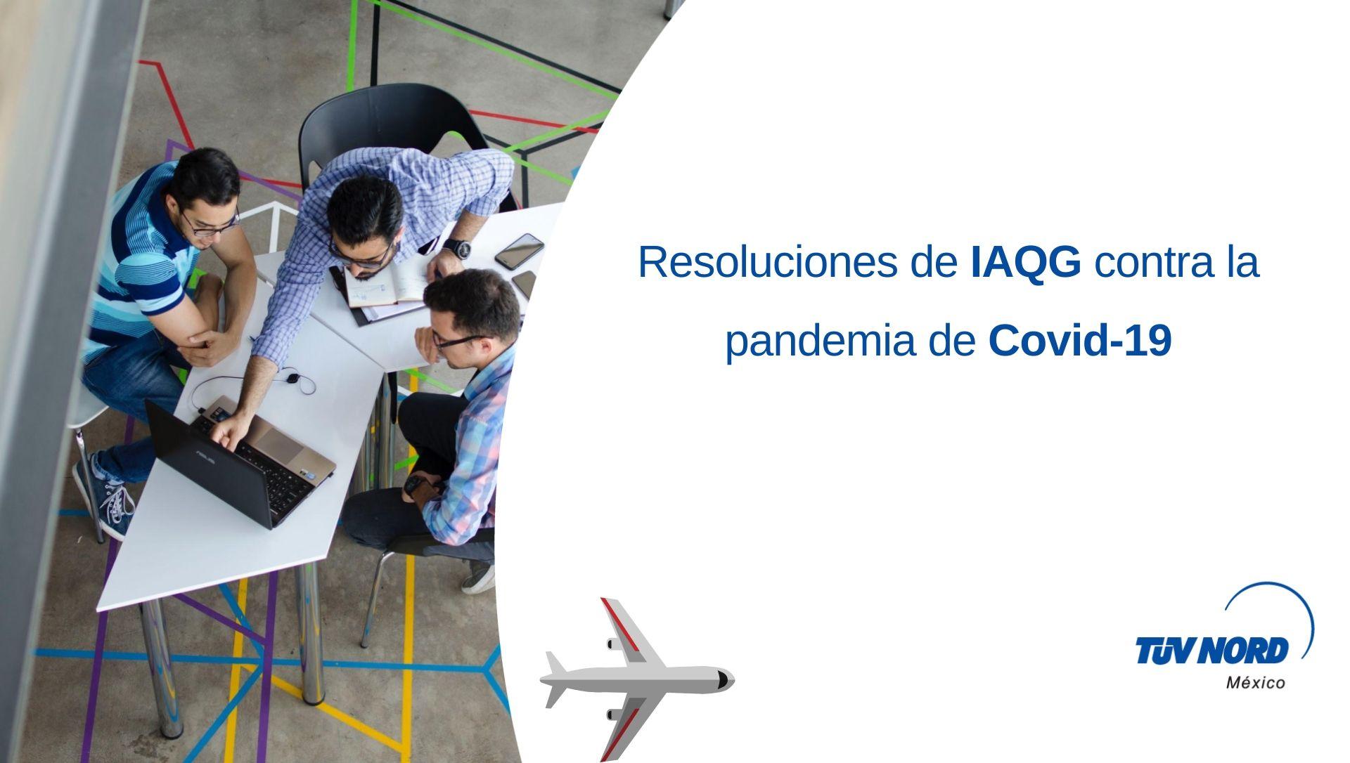Resoluciones de IAQG contra la pandemia de Covid-19